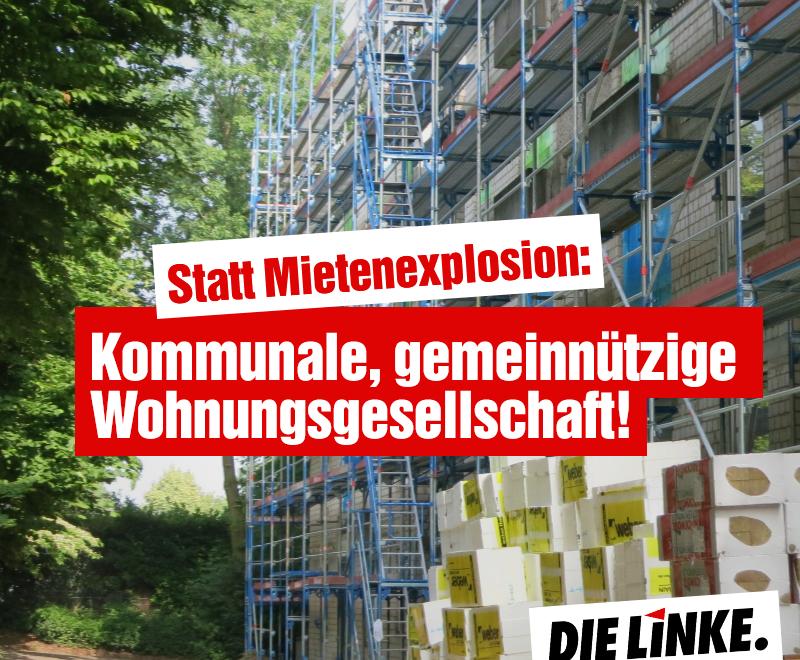 Statt Mietenexplosion: Kommunaler und gemeinnütziger Wohnungsbau